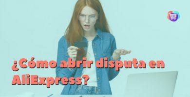 Cómo abrir y ganar una disputa en AliExpress