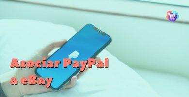 ¿Cómo asociar PayPal a mi cuenta de eBay?