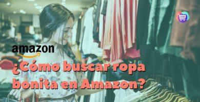 Buscar ropa bonita en Amazon y traerla a Chile: consejos para encontrar la mejor prenda
