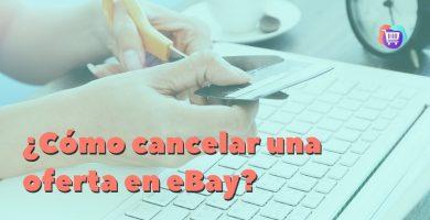 ¿Cómo quitar una oferta que has hecho en eBay?