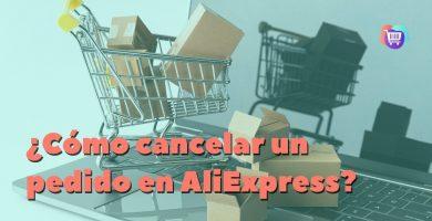 ¿Cómo cancelar un pedido en AliExpress?