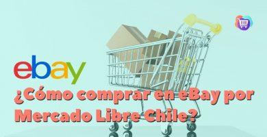 Comprar en eBay mediante Mercado Libre Chile