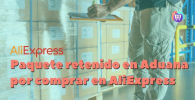 paquete retenido en aduana por comprar en aliexpress